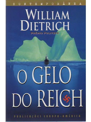 O GELO DO REICH - WILLIAM DIETRICH (1028)