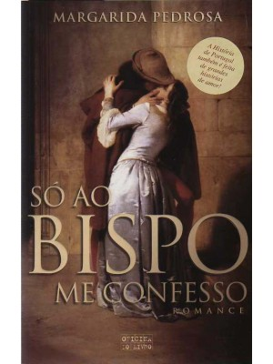 SO AO BISPO ME CONFESSO - MARGARIDA PEDROSA (1123)